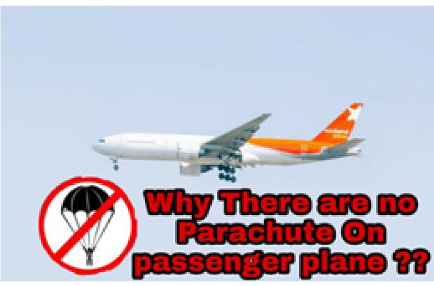 مسافر جہازوں پر پیراشوٹ کیوں نہیں ہوتے؟